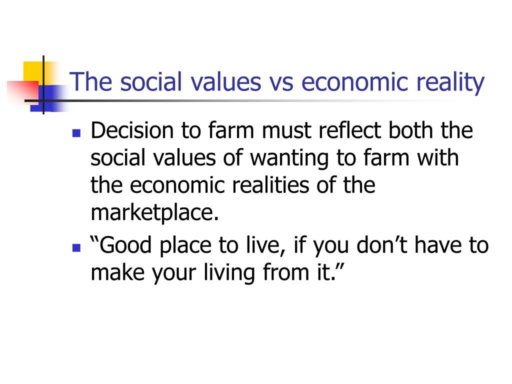 The social values vs economic reality