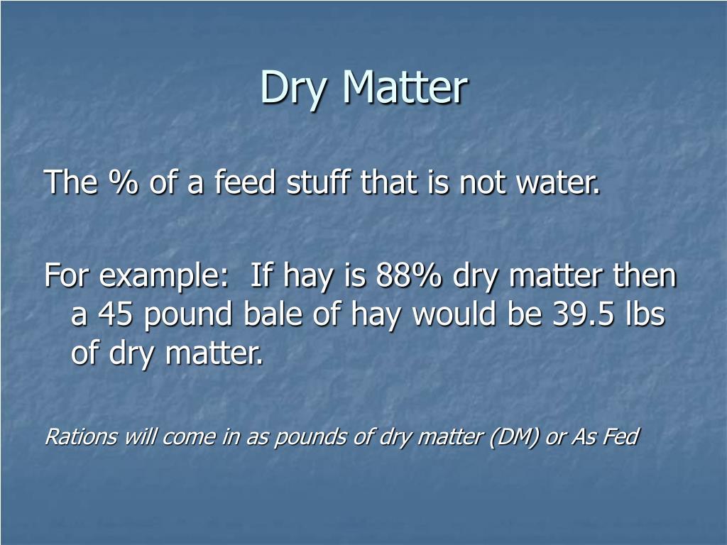 Dry Matter