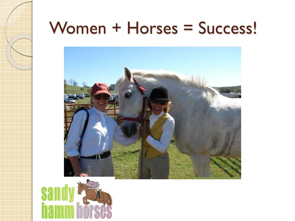 Women + Horses = Success!