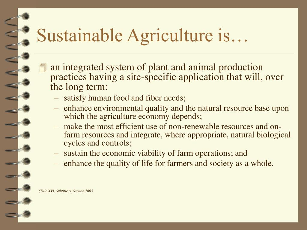 Sustainable Agriculture is…