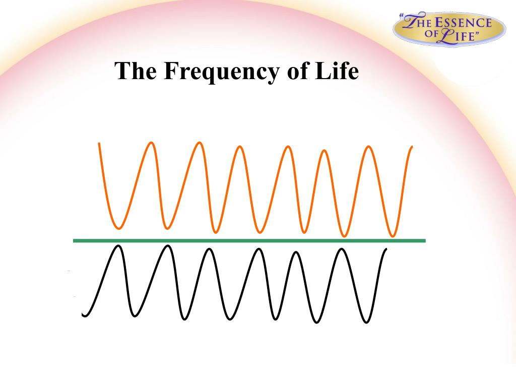 The Frequency of Life