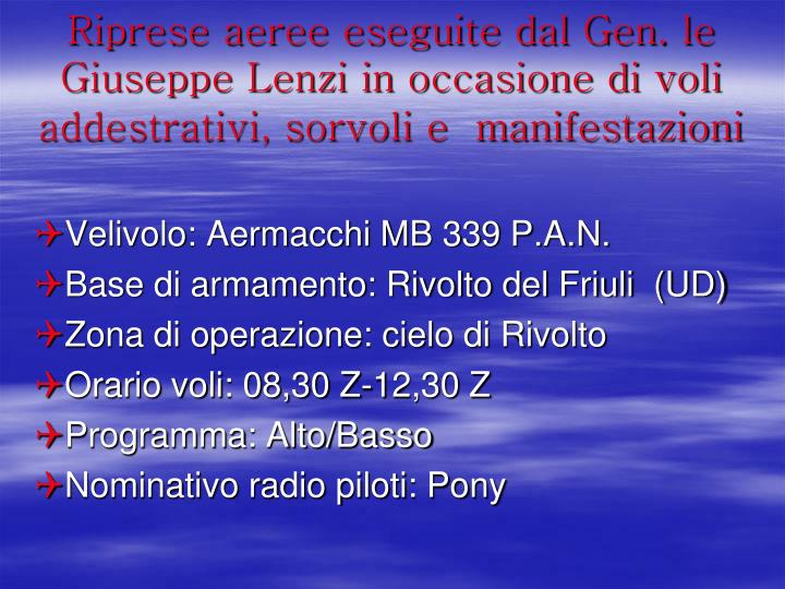 Riprese aeree eseguite dal Gen. le Giuseppe Lenzi in occasione di voli  addestrativi, sorvoli e  manifestazioni