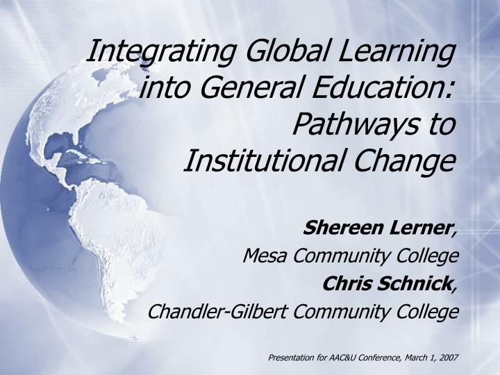 Integrating global learning into general education pathways to institutional change