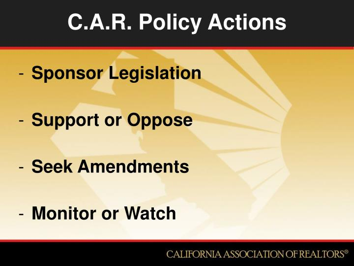 C.A.R. Policy Actions