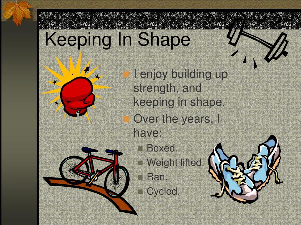 Keeping In Shape