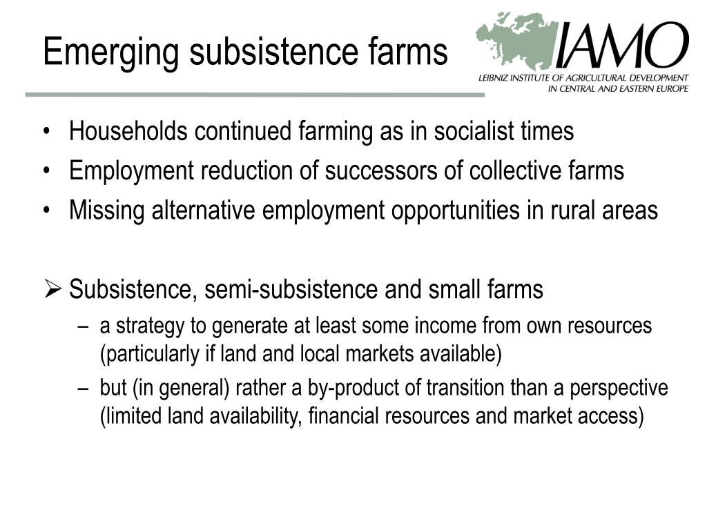 Emerging subsistence farms