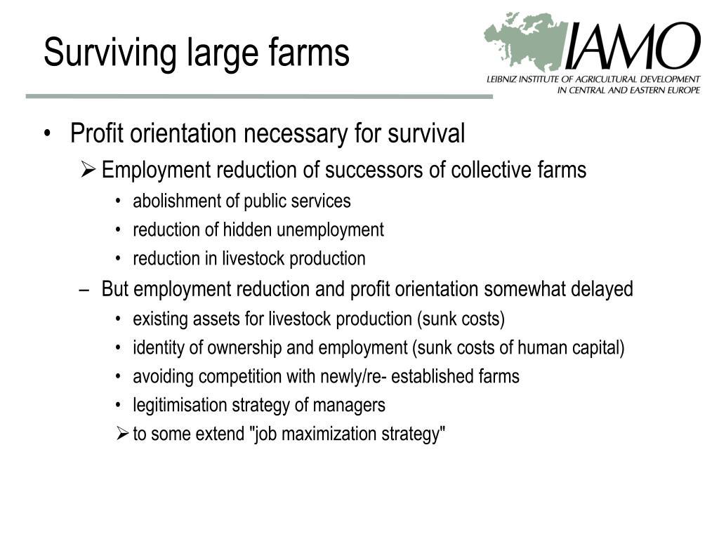 Surviving large farms