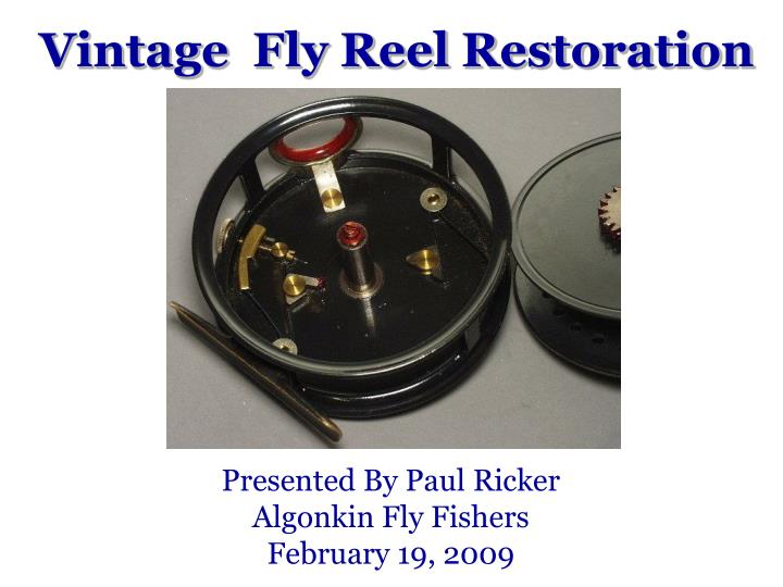 Vintage fly reel restoration