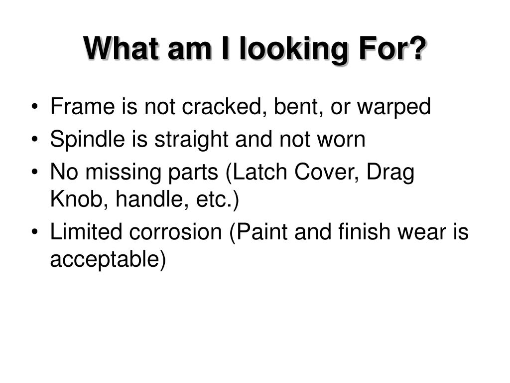 What am I looking For?