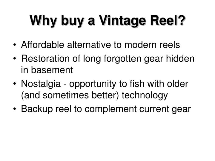 Why buy a vintage reel