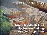 holter lake 4 08 09 north middle school hooked on fishing not on drugs club