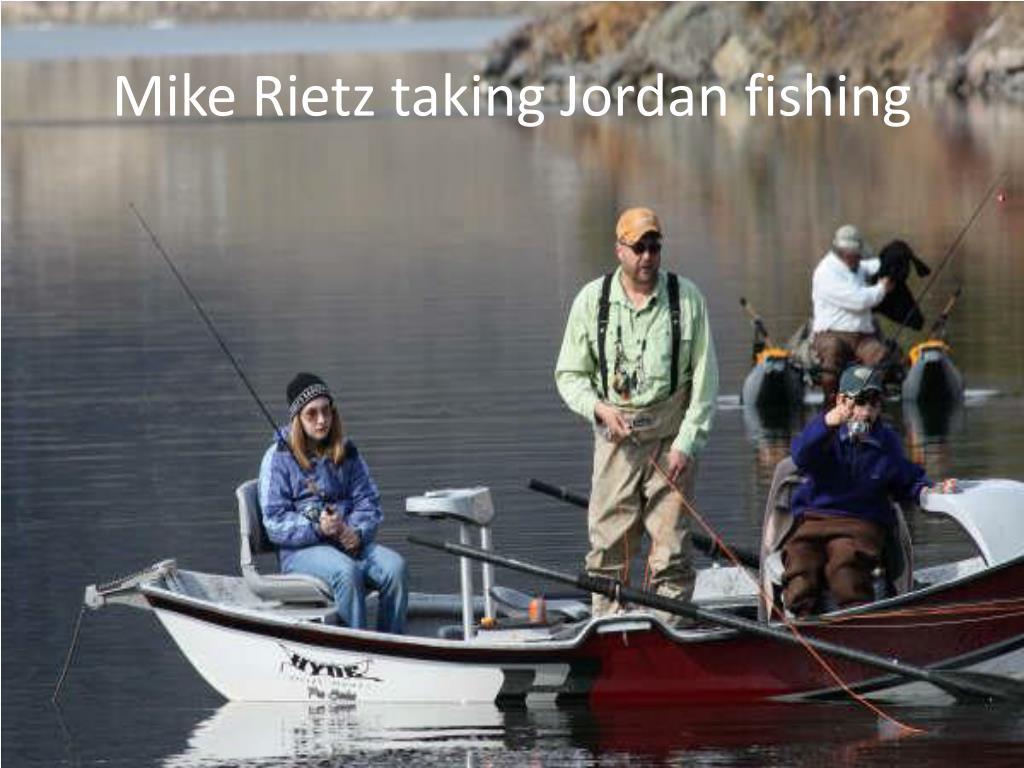 Mike Rietz taking Jordan fishing