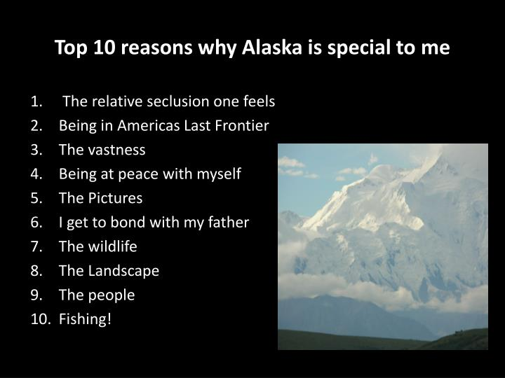 Top 10 reasons why alaska is special to me