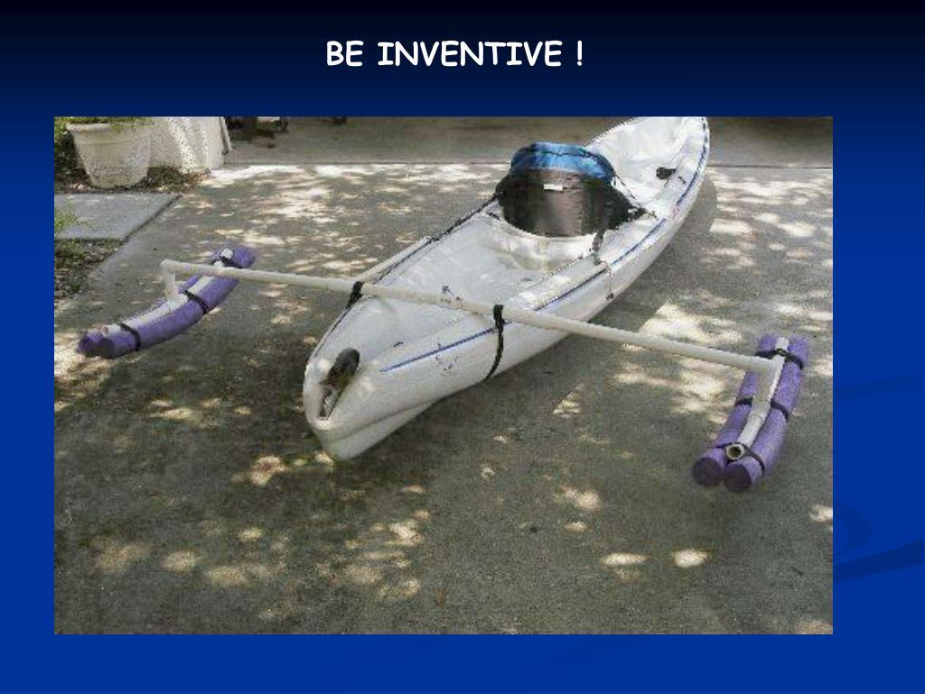 BE INVENTIVE !