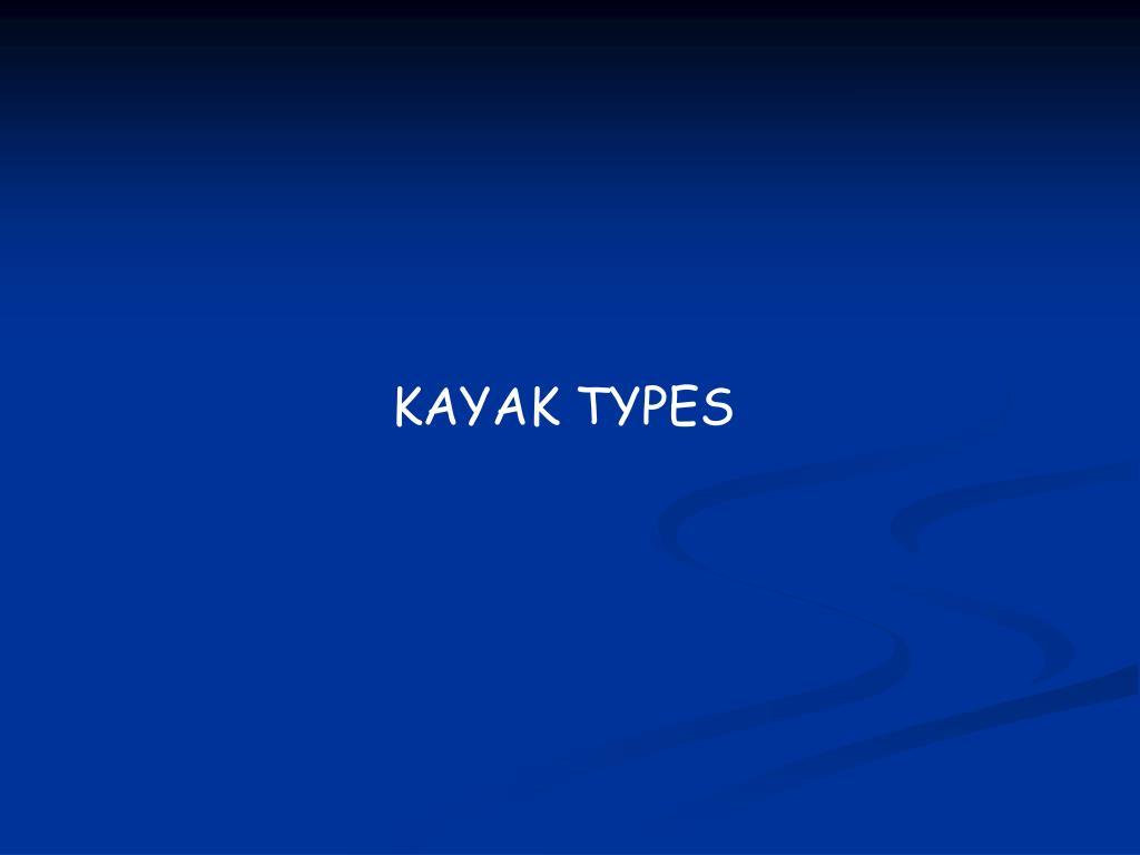 KAYAK TYPES