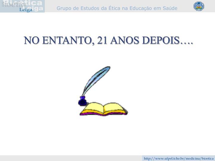 NO ENTANTO, 21 ANOS DEPOIS….