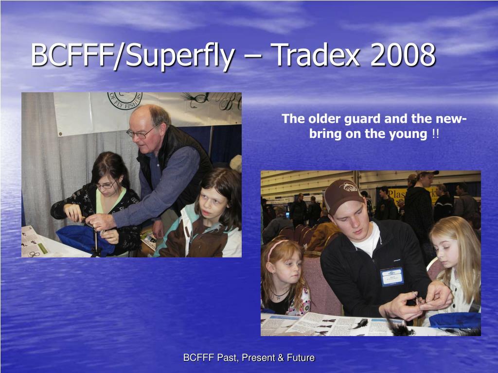 BCFFF/Superfly – Tradex 2008