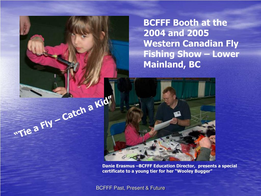 BCFFF Booth at the 2004 and 2005 Western Canadian Fly Fishing Show – Lower Mainland, BC