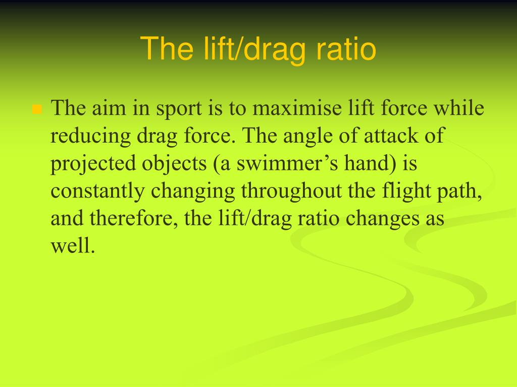 The lift/drag ratio