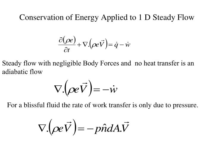Conservation of Energy Applied to 1 D Steady Flow