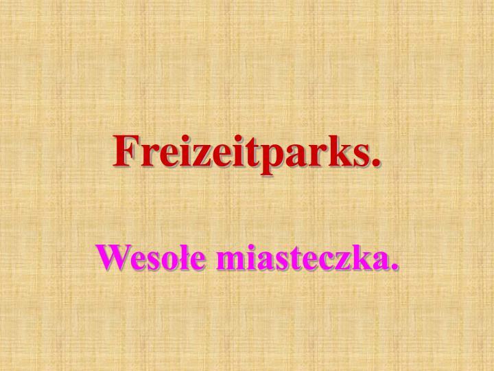 Freizeitparks.