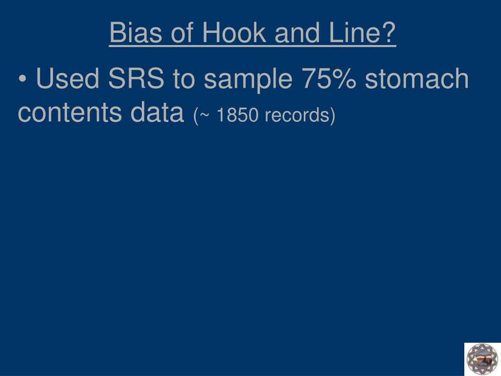 Bias of Hook and Line?