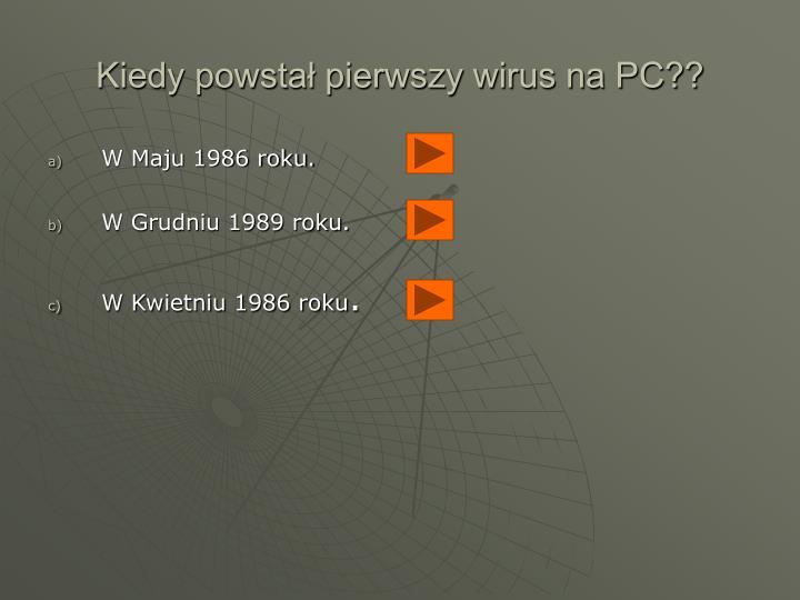 Kiedy powstał pierwszy wirus na PC??