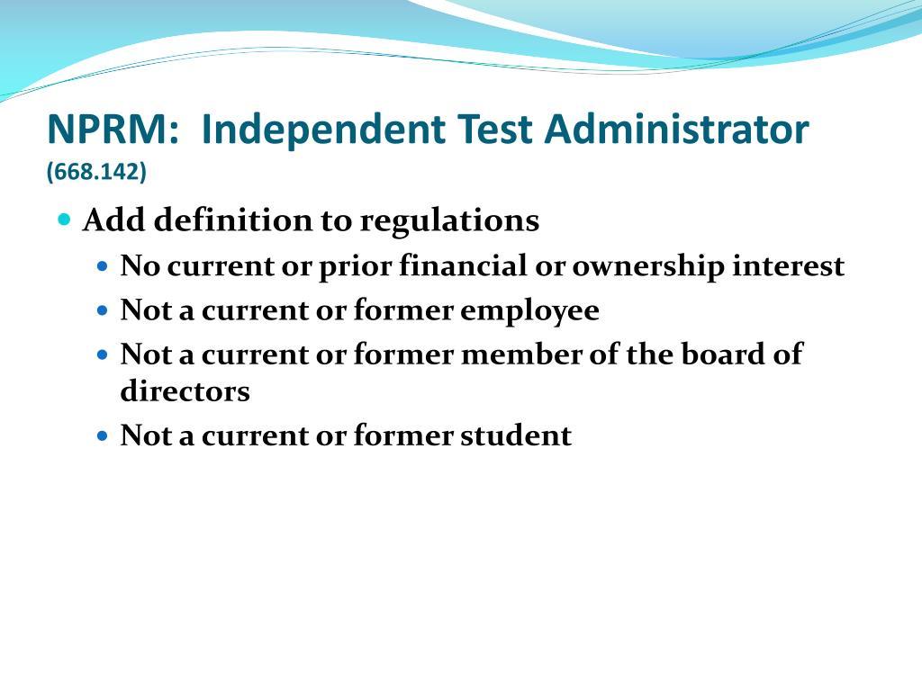 NPRM:  Independent Test Administrator