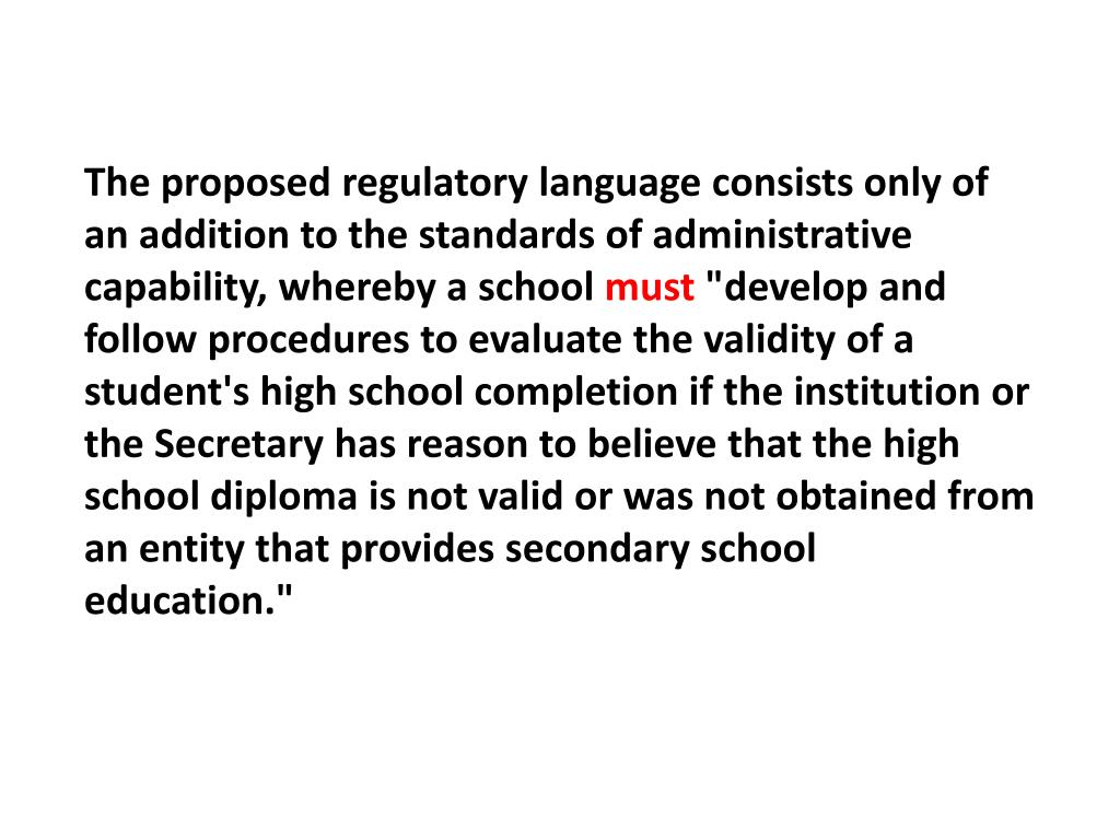 The proposed regulatory language consists only of an addition to the standards of administrative capability, whereby a school
