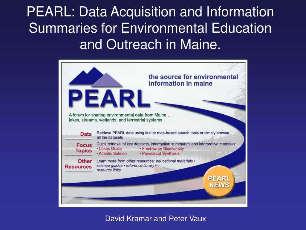 PEARL: Data Acquisition and Information