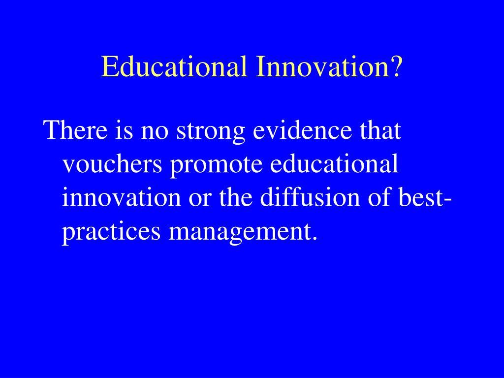 Educational Innovation?