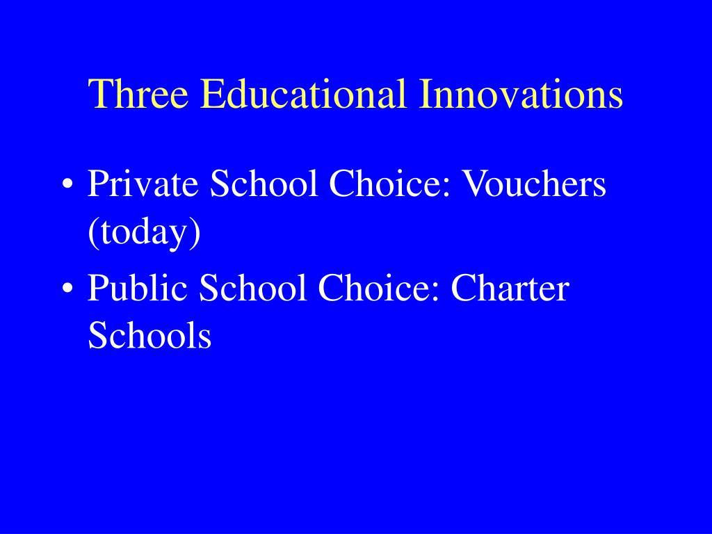 Three Educational Innovations