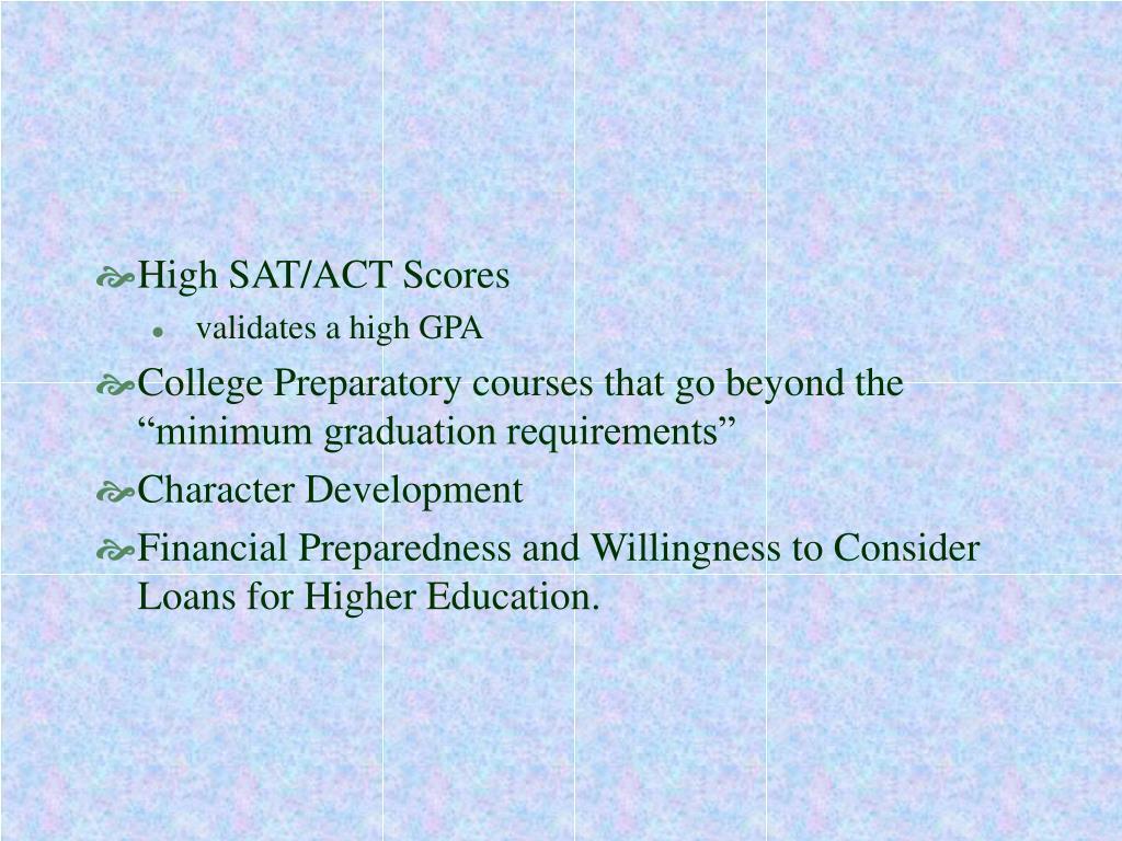 High SAT/ACT Scores