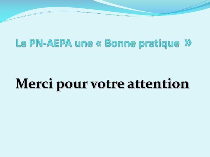 Le PN-AEPA une «Bonne pratique