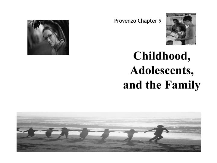 Childhood adolescents and the family