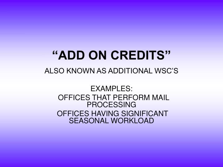 """ADD ON CREDITS"""