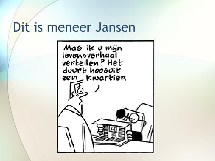 Dit is meneer Jansen