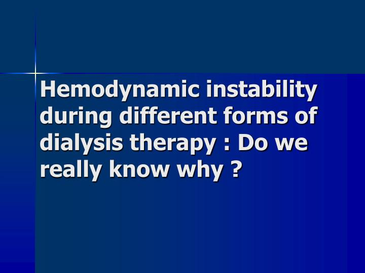 Hemodynamic instability during different forms of dialysis therapy : Do we really know why ?