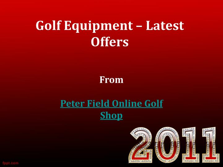 Golf equipment latest offers