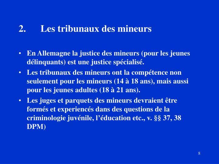 2.Les tribunaux des mineurs