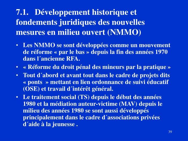7.1.Développement historique et fondements juridiques des nouvelles mesures en milieu ouvert (NMMO)