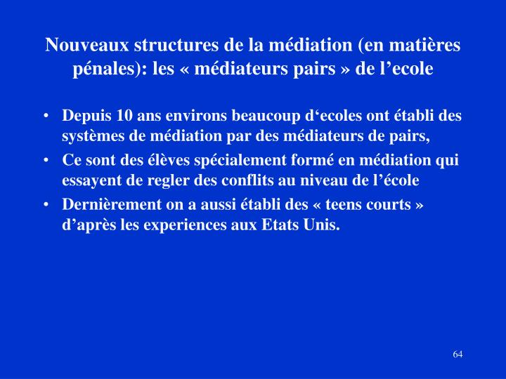 Nouveaux structures de la médiation (en matières pénales): les «médiateurs pairs» de l'ecole