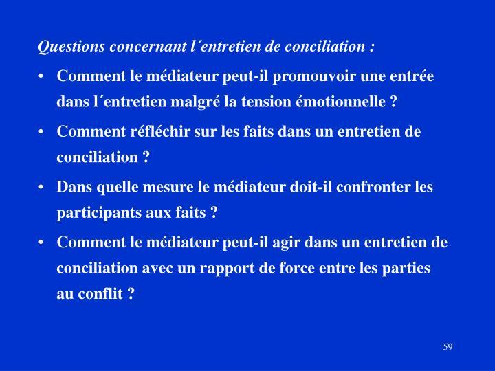 Questions concernant l´entretien de conciliation :