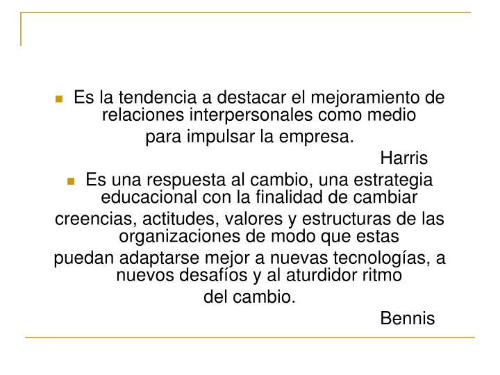 Es la tendencia a destacar el mejoramiento de relaciones interpersonales como medio