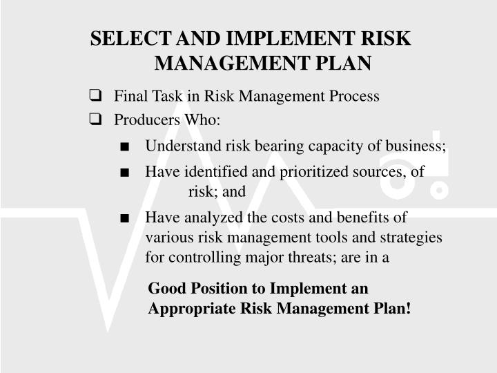 SELECT AND IMPLEMENT RISK MANAGEMENT PLAN