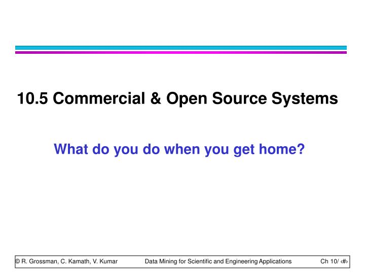 10.5 Commercial & Open Source Systems