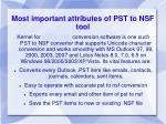 most important attributes of pst to nsf tool