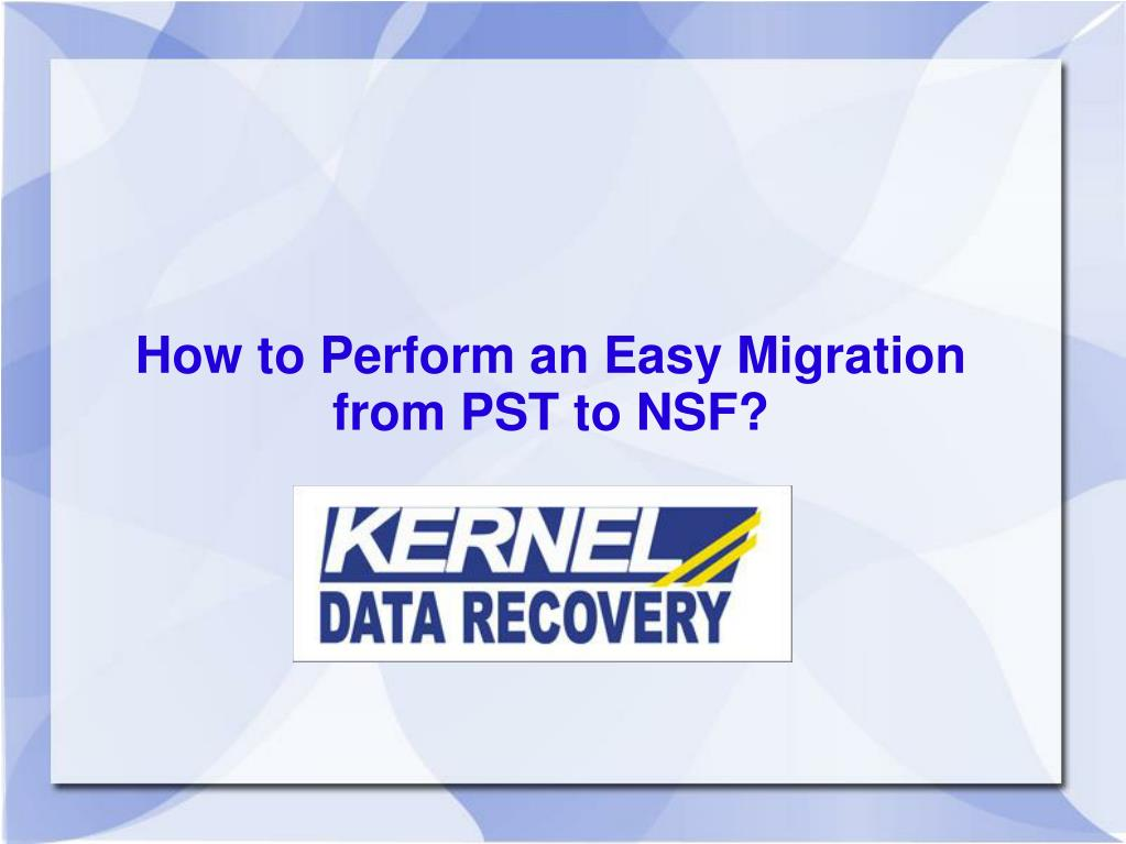 How to Perform an Easy Migration from PST to NSF?