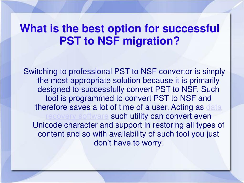 What is the best option for successful PST to NSF migration?