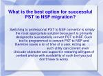 what is the best option for successful pst to nsf migration